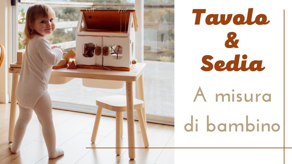 Cosa non può mancare in una Vera Cameretta Montessoriana? Tavolo e sedia!