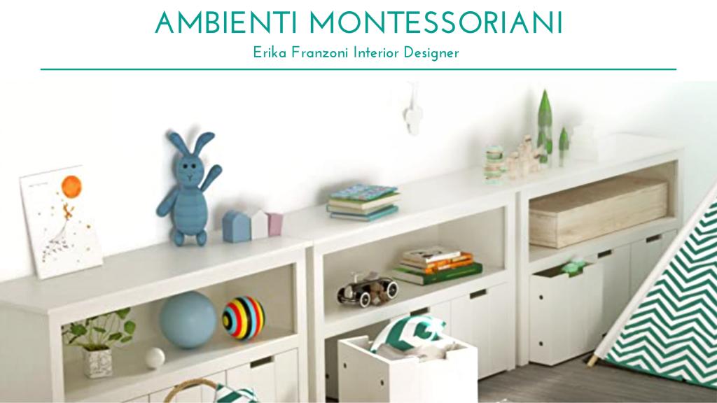 Cameretta Montessoriana, scaffalature e contenitori per i giochi